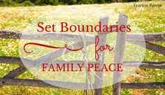 Fearless Parent   Set Boundaries for Family Peace