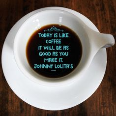 Make it a great Monday! Be sure to start with great coffee. LOLITA