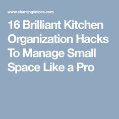 16 Brilliant Kitchen Organization Hacks To Manage Small Space Like a Pro