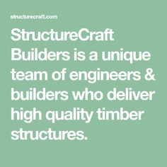 StructureCraft Builders is a unique team of engineers & builders who deliver high quality timber structures.