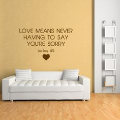 Love means never having to say sorry Wall Sticker Love story Wall Art
