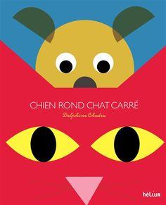 Chien rond et chat carré découvrent le pays des formes - Delphine Chedru - Librairie Mollat Bordeaux