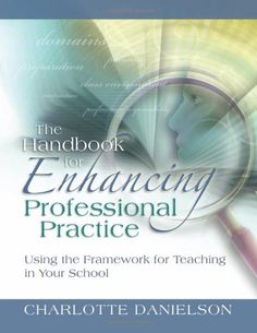 The Handbook for Enhancing Professional Practice: Using the Framework for Teaching in Your School by Charlotte Danielson. $16.70. Edition - 1. Publication: September 30, 2008. Author: Charlotte Danielson. Publisher: Association for Supervision & Curriculum Development; 1 edition (September 30, 2008)