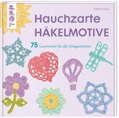Hauchzarte Häkelmotive von Caitlin Sainio https://www.topp-kreativ.de/hauchzarte-haekelmotive-6437.html #frechverlag #topp #diy #haekeln