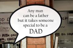 'Any man can be a father but it takes someone special to be a DAD' speech bubble.  A gift for a newborn DAD :)