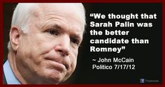 """John McCain: """"We thought Sarah Palin was the better candidate that Romney"""""""