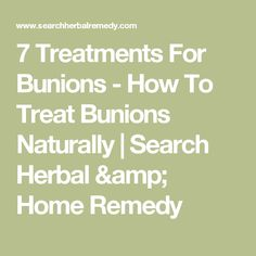 7 Treatments For Bunions - How To Treat Bunions Naturally | Search Herbal & Home Remedy