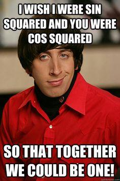 Oh how I'll miss Algebra 2 Trig. (pythagorean identity)