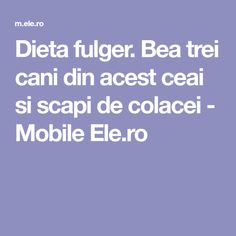 Dieta fulger. Bea trei cani din acest ceai si scapi de colacei - Mobile Ele.ro Pavlova, Health Fitness, Silhouettes, Diet, Health And Wellness, Health And Fitness, Excercise