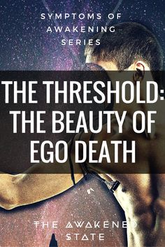 The Threshold: The Beauty of Ego Death - The Awakened State. Kundalini Awakening is a life-altering experience, it can flip your entire world upside down. It also comes with many outstanding profound moments of self-realization and mental clarity. The Big Kahuna of all of them is Ego Death. Click to read more.