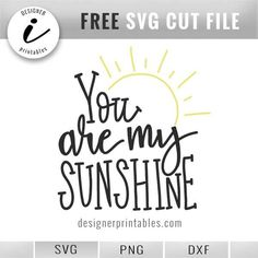 free svg file, free svg you are my sunshine, hand lettered quote, nursery rhyme #freesvg #youaremysunshine