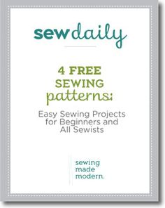 4 Free Easy Sewing Patterns:  Easy Sewing Projects for Beginners and All Sewists. Free e-book to download