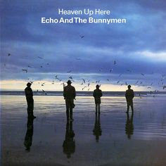 Echo and the Bunnymen - Heaven up Here (1981)