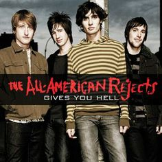 THE ALL‐AMERICAN REJECTS - GIVES YOU HELL LYRICS
