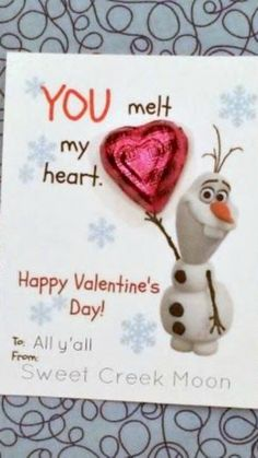 Olaf You Melt My Heart Valentine ~ Free Printable... add heart shaped chocolate candy
