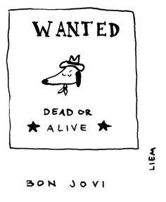 Bon Jovi. Dead or alive.