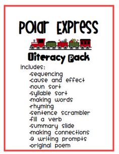Link to Polar Express Literacy Pack.  Includes sequencing, cause & effect, noun sort, syllable sort, making words, rhyming, sentence scrambler, fill a verb, summary slide, making connections, 9 writing prompts & an original poem.