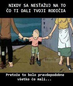 Nikdy sa nesťažuj na rodičov.