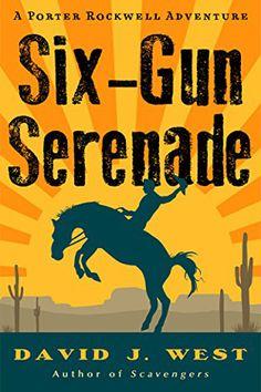 Six-Gun Serenade by David J. West. Western Horror Novelettes.