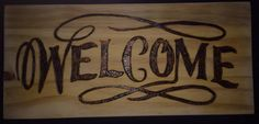 "5"" x 11"" wood burned sign. Available for $12.50 at gwest@itspeed.net."