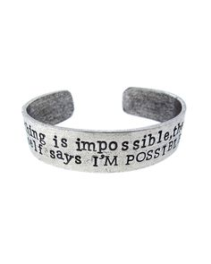 """nothing is impossible, the word itself says I'M POSSIBLE!"""
