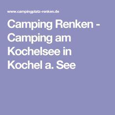 Camping Renken - Camping am Kochelsee in Kochel a. See