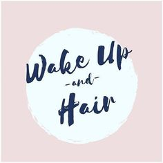 """Wake Up and Hair"" Happy Saturday!"