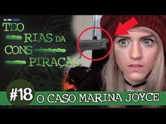 🐱 O CASO MARINA JOYCE - TEORIAS DA CONSPIRAÇÃO #18