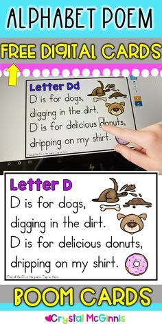 Student Gifts Discover FREE Alphabet Digital Boom Cards FREE Alphabet Poem Letter D Digital Task Cards (Boom Cards). They can be used on tablets computers mobile devices and more! Kindergarten Poems, Kindergarten Classroom, Classroom Decor, Classroom Behavior, Teaching Letters, Preschool Letters, Alphabet Activities, Alphabet Poem, First Grade Sight Words