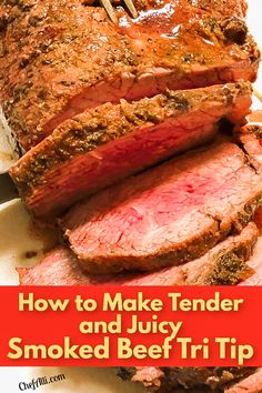 Have you been wanting to learn how make a tri tip beef roast? You know, the one that slices up into thick slabs of steak?? We love to smoke beef tri tip roast, but it's also delicious and juicy when made in the oven, slow cooker, or grilled. Smoked Tri Tip, Beef Tri Tip, Smoked Beef, What's For Breakfast, Meat Recipes, I Foods, Family Meals, Steak, Side Dishes