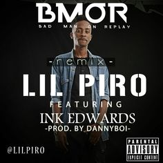 MUSIC: Lil Piro feat. Ink Edwards  BMOR
