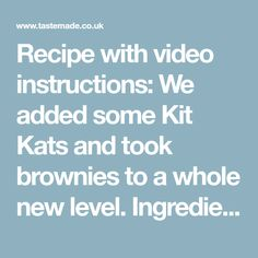 Recipe with video instructions: We added some Kit Kats and took brownies to a whole new level.  Ingredients: 3 eggs, 300g caster sugar, 150g light brown sugar, 150g butter, melted, 225g plain... Kit Kat Dessert, Kit Kat Brownies, Brownie Tin, Brownie Recipes, Melting Chocolate, Brown Sugar, Eggs, Butter, Dinner Recipes