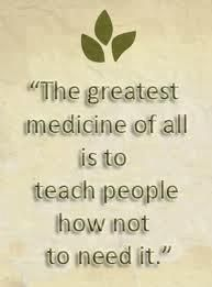 The greatest medicine of all is to teach people how not to need it.  Patient education as the primary intervention.