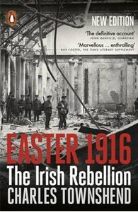 "Read ""Easter 1916 The Irish Rebellion"" by Charles Townshend available from Rakuten Kobo. Before Easter 1916 Dublin had been a city much like any other British city, comparable to Bristol or Liverpool and part . Irish Rebellion 1916, Social View, Easter Rising, Irish Quotes, English Book, Penguin Books, Military History, Paperback Books, Nonfiction"
