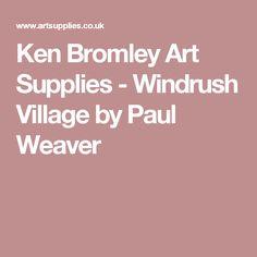 Ken Bromley Art Supplies - Windrush Village by Paul Weaver