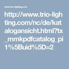 http://www.trio-lighting.com/nc/de/katalogansicht.html?tx_mmkpdfcatalog_pi1%5Buid%5D=2