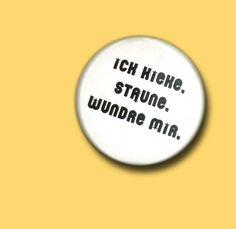 Button - Ick Kieke. Staune... - weiß von MAD IN BERLIN auf DaWanda.com