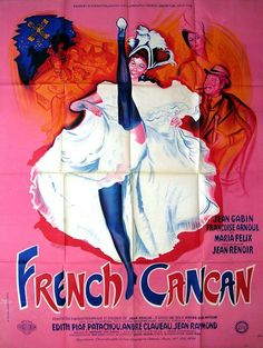 Posters for French Cancan by Jean Renoir Jean Renoir, Vintage Movies, Vintage Posters, French Posters, Vintage Ads, Cinema Paradisio, Film Musical, Francoise Arnoul, Jean Gabin