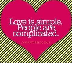 love is simple, people are complicated - Hľadať Googlom