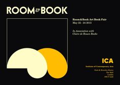 For its second year, the Room&Book book fair will return to the Nash & Brandon Rooms at the ICA. Art Book Fair, Book Art, Institute Of Contemporary Art, Photo Book, Graphic Design, Book Shops, Books, Poster, Exhibitions