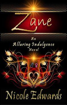 Zane (Alluring Indulgence #2) by Nicole Edwards