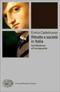 Enrico Castelnuovo, Ritratto e società in Italia. Dal Medioevo all'avanguardia, PBE Ns