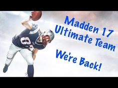 WE'RE BACK MADDEN 17 ULTIMATE TEAM EP 1