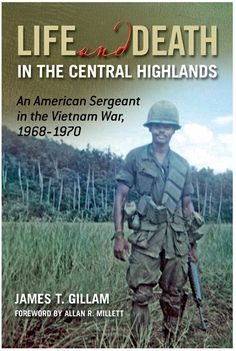 Life and Death in the Central Highlands: An American Sergeant in the Vietnam War, by James T. Non Commissioned Officer, 4th Infantry Division, Marine Officer, Best Biographies, Biography Books, Asian History, Black History, University Professor, Staff Sergeant