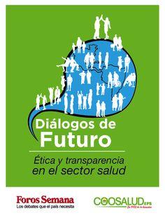 Coosalud :: Foro de Etica y Salud.   Coosalud EPS abrió las puertas a la discusión sobre la ética y la transparencia en el sector salud desde el año pasado, cuando instaló su primer diálogo de futuro, un espacio institucional que reúne a distintos expertos y actores del sector salud para abordar el tema. Estos diálogos se enmarcan dentro del plan de Reputación Corporativa de Coosalud EPS, y conducen a incrementar el reconocimiento de la empresa como un referente en ética y transparencia…