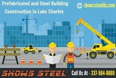 Prefabricated and Steel Building Construction Lake Charles, LA