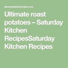 Ultimate roast potatoes – Saturday Kitchen RecipesSaturday Kitchen Recipes Tana Ramsay, Saturday Kitchen Recipes, Lemon Drizzle Cake, Roasting Tins, Good Food, Potatoes, Potato, Healthy Food, Yummy Food