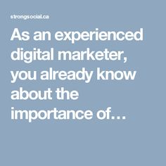 As an experienced digital marketer, you already know about the importance of…