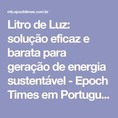 Litro de Luz: solução eficaz e barata para geração de energia sustentável - Epoch Times em Português