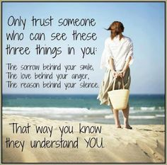 Quotes and Sayings: Only Trust Someone Who Can See These Three Things In You